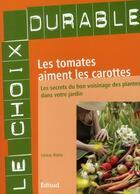 Couverture du livre « Les tomates aiment les carottes » de Louise Riotte aux éditions Edisud