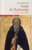 Couverture du livre « Serge de Radonège ; au miroir de l'âme russe » de Louis Beroud aux éditions Francois-xavier De Guibert