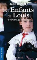 Couverture du livre « Les enfants de Louis ; le partage du sang » de Jean Egen aux éditions De Boree