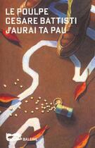 Couverture du livre « J Aurai Ta Pau » de Cesare Battisti aux éditions Baleine