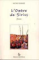 Couverture du livre « L'ombre de Sirius » de Henri Perron aux éditions Petit Vehicule