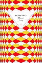 Couverture du livre « Manger l'autre » de Ananda Devi aux éditions Zulma