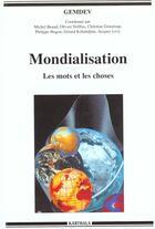 Couverture du livre « Mondialisation - Les Mots Et Les Choses » de Wip aux éditions Karthala