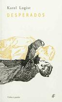 Couverture du livre « Desperados : Poemes Pour La Peau » de Karel Logist aux éditions L'arbre A Paroles