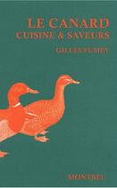 Couverture du livre « Le canard ; cuisine et saveurs » de Gilles Fumey aux éditions Montbel