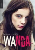 Couverture du livre « Wanda » de Wendall Utroi aux éditions Bookelis