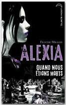 Couverture du livre « Alexia ; quand nous étions morts » de Francesca Miralles aux éditions Hachette Jeunesse