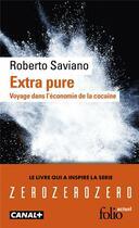 Couverture du livre « Extra pure ; voyage dans l'économie de la cocaïne » de Roberto Saviano aux éditions Gallimard