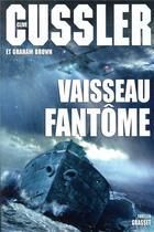 Couverture du livre « Vaisseau fantôme » de Clive Cussler et Graham Brown aux éditions Grasset Et Fasquelle