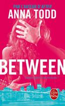 Couverture du livre « After T.9 ; between » de Anna Todd aux éditions Lgf