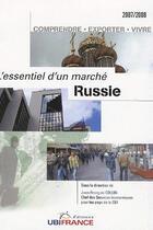 Couverture du livre « L'essentiel d'un marché ; russie (édition 2007/2008) » de Mission Economique D aux éditions Ubifrance