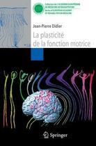 Couverture du livre « La plasticité de la fonction motrice » de Jean-Pierre Didier aux éditions Springer