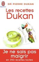 Couverture du livre « Les recettes Dukan » de Pierre Dukan aux éditions J'ai Lu