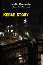 Couverture du livre « Kebab story » de Ida Der-Haroutunian et Jean-Paul Ceccaldi aux éditions Melis