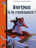 Couverture du livre « Berthus à la rescousse ! » de Olivier Muller aux éditions Bayard Jeunesse