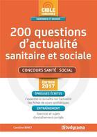 Couverture du livre « 200 questions d'actualité sanitaire et sociale ; concours santé, social (édition 2017) » de Caroline Binet aux éditions Studyrama