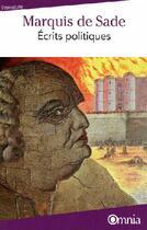 Couverture du livre « Écrits politiques » de Marquis De Sade aux éditions Omnia