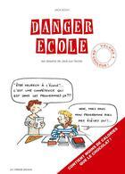 Couverture du livre « Danger école t.4 » de Jack aux éditions Le Verger