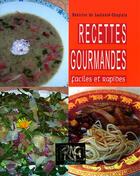Couverture du livre « Recettes gourmandes ; faciles et rapides » de Beatrice De Laulanie-Chaplain aux éditions Prng