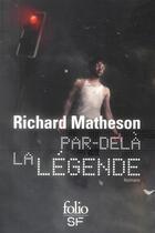 Couverture du livre « Par-delà la légende » de Richard Matheson aux éditions Gallimard
