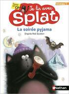 Couverture du livre « La soirée pyjama ; tu lis avec Splat ; niveau 1 » de Rob Scotton et Robert Eberz aux éditions Nathan