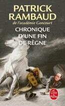 Couverture du livre « Chronique d'une fin de règne » de Patrick Rambaud aux éditions Lgf