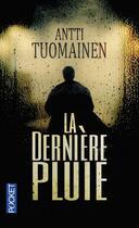 Couverture du livre « La dernière pluie » de Antti Tuomainen aux éditions Pocket
