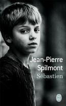 Couverture du livre « Sébastien » de Jean-Pierre Spilmont aux éditions J'ai Lu