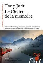 Couverture du livre « Le chalet de la mémoire » de Tony Judt aux éditions Heloise D'ormesson