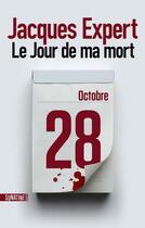 Couverture du livre « Le jour de ma mort » de Jacques Expert aux éditions Sonatine