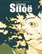 Couverture du livre « L'histoire de Siloë ; INTEGRALE T.1 A T.3 » de Servain et Serge Le Tendre aux éditions Delcourt