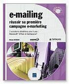 Couverture du livre « E-mailing ; réussir sa première campagne e-marketing » de Melanie Bourdon aux éditions Eni