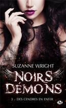Couverture du livre « Noirs démons T.3 ; des cendres en enfer » de Suzanne Wright aux éditions Milady
