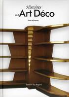 Couverture du livre « Histoires de l'art déco » de Jose Alvarez aux éditions Le Regard