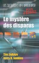 Couverture du livre « Les survivants de l'Apocalypse T.1 ; le mystère des disparus » de Tim Lahaye et Jerry Bruce Jenkins aux éditions Ourania