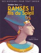 Couverture du livre « Des histoires pour tout savoir ; Ramses II, fils du soleil par Christian Jacq » de Christian Jacq aux éditions Hachette Enfants