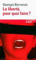 Couverture du livre « La liberté, pour quoi faire ? » de Georges Bernanos aux éditions Gallimard