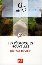 Couverture du livre « Les pédagogies nouvelles (7e édition) » de Jean-Paul Resweber aux éditions Puf