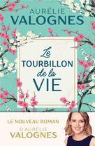 Couverture du livre « Le tourbillon de la vie » de Aurelie Valognes aux éditions Fayard