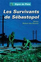 Couverture du livre « Les survivants de Sébastopol » de Bruno Douet Des Robert aux éditions Delahaye