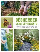 Couverture du livre « Désherber sans glyphosate ; toutes les solutions bio » de Jean-Michel Groult aux éditions Eugen Ulmer