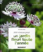 Couverture du livre « 200 vivaces pour un jardin fleuri toute l'année » de Richard Bird aux éditions Marabout