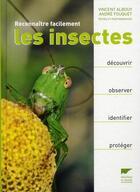 Couverture du livre « Reconnaître facilement les insectes » de Vincent Albouy et Andre Fouquet aux éditions Delachaux & Niestle