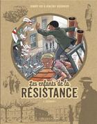 Couverture du livre « Les enfants de la Résistance T.6 ; désobéir ! » de Vincent Dugomier et Benoit Ers aux éditions Lombard