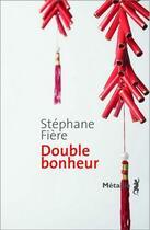 Couverture du livre « Double bonheur » de Stephane Fiere aux éditions Metailie