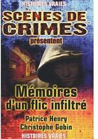 Couverture du livre « Mémoire d'un flic infiltré » de Henry/Gobin aux éditions Scenes De Crime