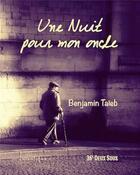 Couverture du livre « Une nuit pour mon oncle » de Benjamin Taieb aux éditions Lunatique