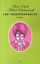 Couverture du livre « Les insupportables t.1 » de Sven Ortoli et Michel Eltchaninoff aux éditions Seuil