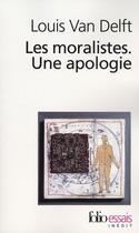 Couverture du livre « Les moralistes ; une apologie » de Louis Van Delft aux éditions Gallimard