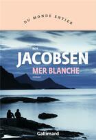 Couverture du livre « Mer blanche » de Roy Jacobsen aux éditions Gallimard
